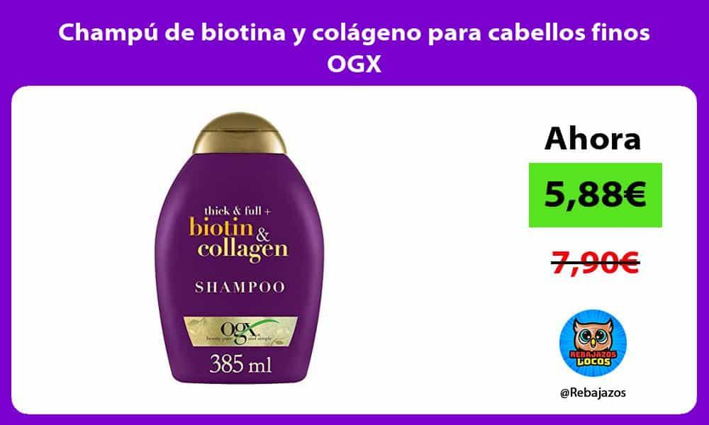 Champu de biotina y colageno para cabellos finos OGX