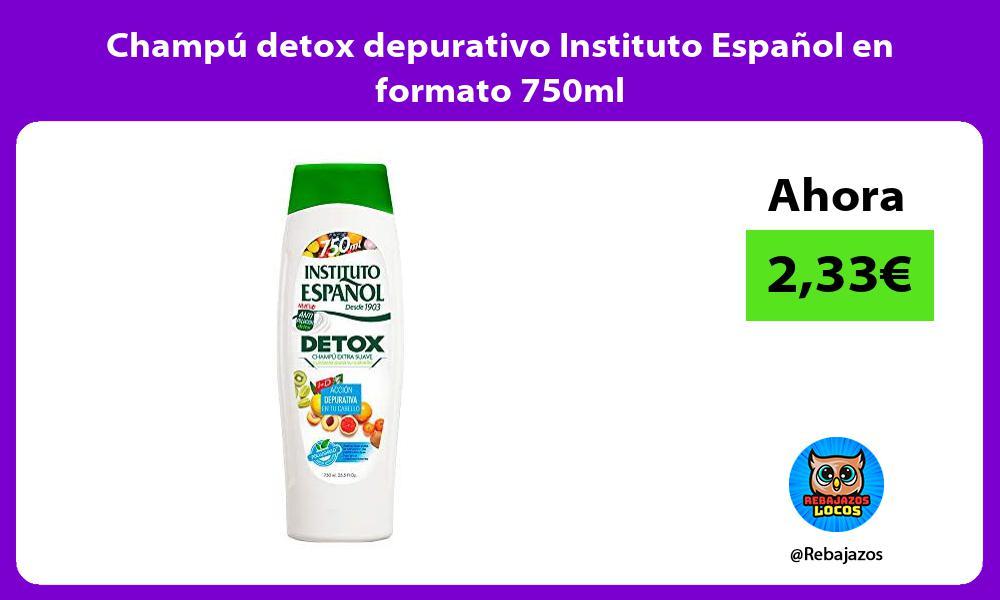 Champu detox depurativo Instituto Espanol en formato 750ml