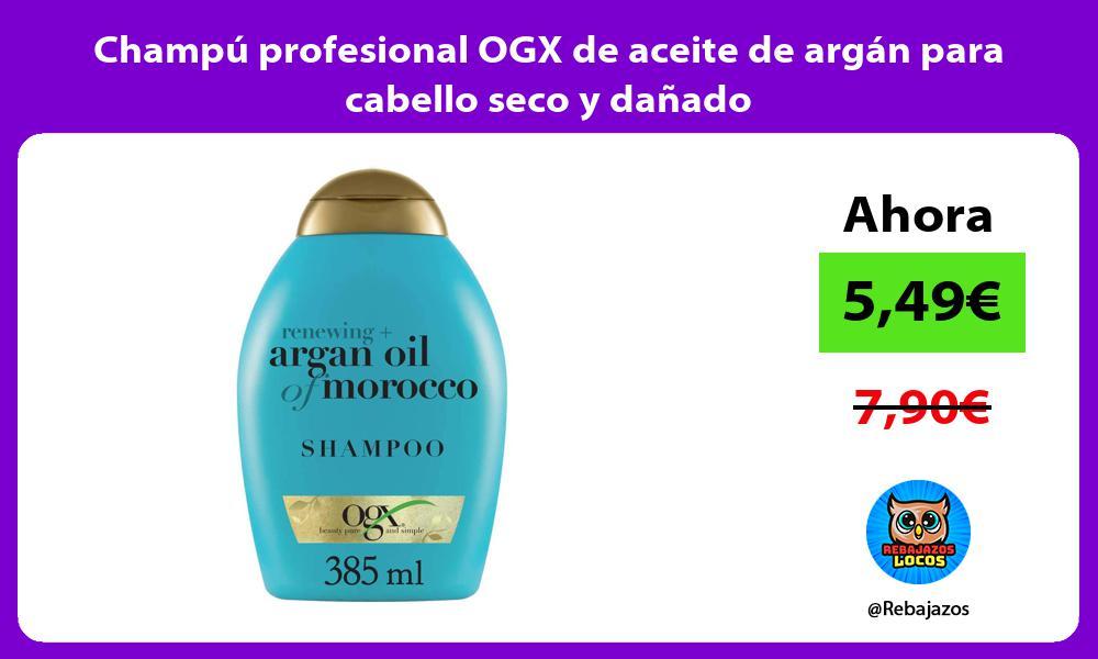 Champu profesional OGX de aceite de argan para cabello seco y danado