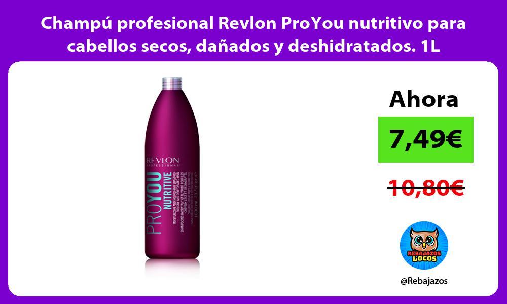 Champu profesional Revlon ProYou nutritivo para cabellos secos danados y deshidratados 1L