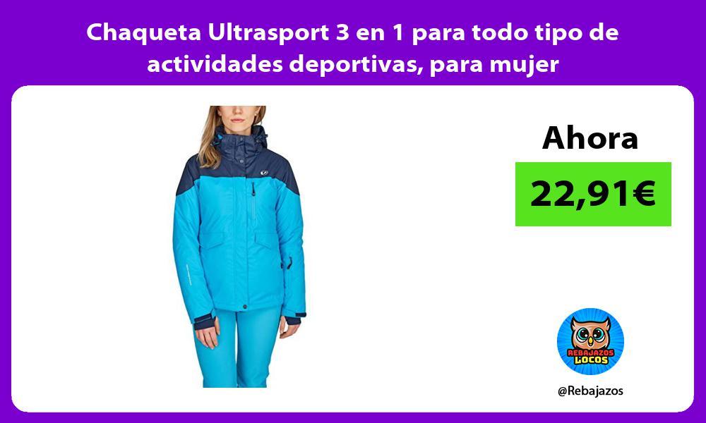Chaqueta Ultrasport 3 en 1 para todo tipo de actividades deportivas para mujer