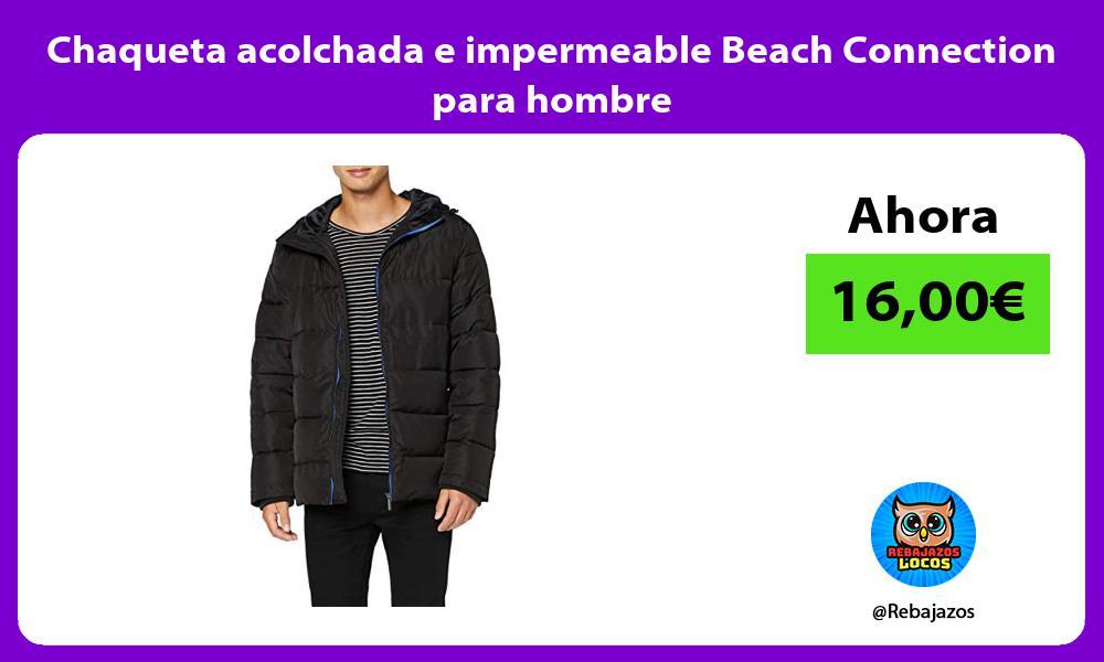 Chaqueta acolchada e impermeable Beach Connection para hombre