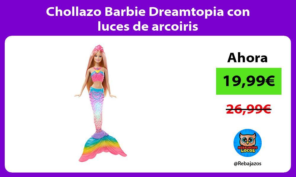 Chollazo Barbie Dreamtopia con luces de arcoiris