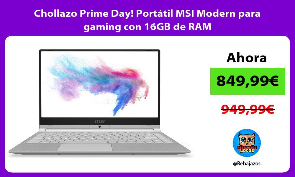 Chollazo Prime Day Portatil MSI Modern para gaming con 16GB de RAM