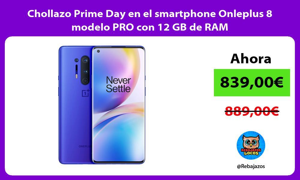 Chollazo Prime Day en el smartphone Onleplus 8 modelo PRO con 12 GB de RAM