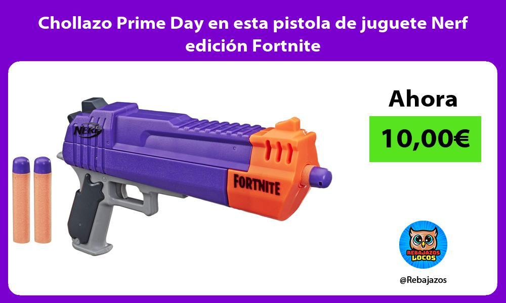 Chollazo Prime Day en esta pistola de juguete Nerf edicion Fortnite
