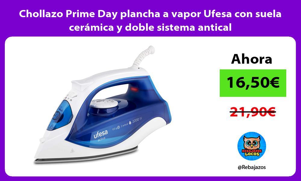 Chollazo Prime Day plancha a vapor Ufesa con suela ceramica y doble sistema antical