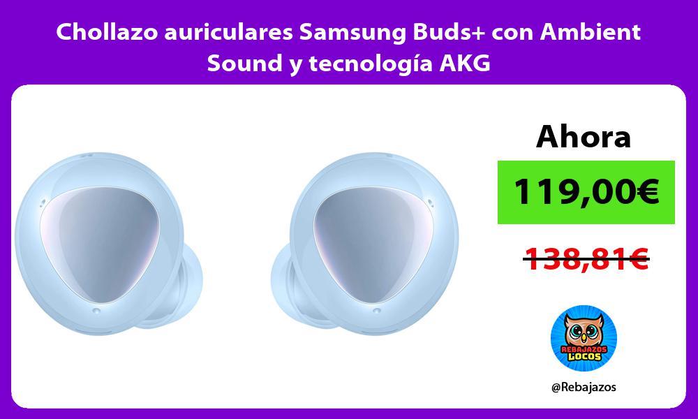 Chollazo auriculares Samsung Buds con Ambient Sound y tecnologia AKG