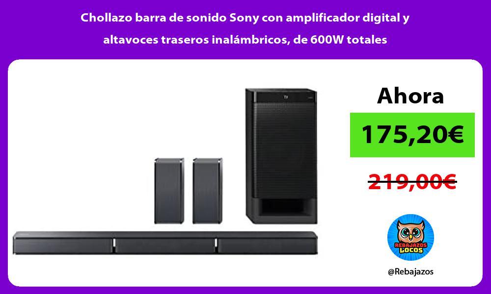 Chollazo barra de sonido Sony con amplificador digital y altavoces traseros inalambricos de 600W totales