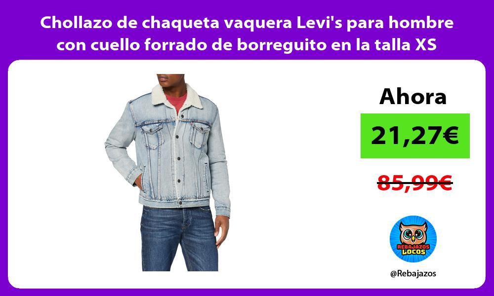 Chollazo de chaqueta vaquera Levis para hombre con cuello forrado de borreguito en la talla XS
