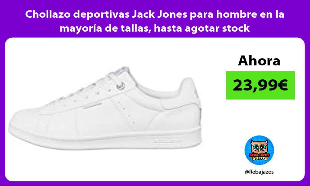 Chollazo deportivas Jack Jones para hombre en la mayoria de tallas hasta agotar stock