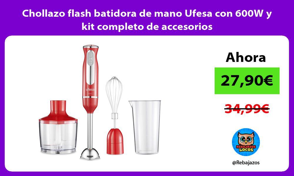 Chollazo flash batidora de mano Ufesa con 600W y kit completo de accesorios