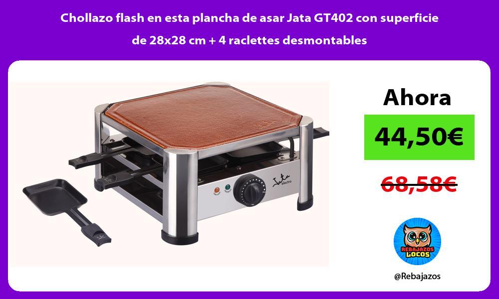 Chollazo flash en esta plancha de asar Jata GT402 con superficie de 28x28 cm 4 raclettes desmontables