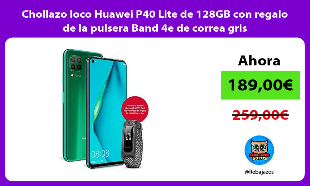 Chollazo loco Huawei P40 Lite de 128GB con regalo de la pulsera Band 4e de correa gris