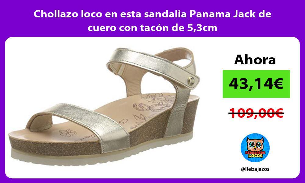 Chollazo loco en esta sandalia Panama Jack de cuero con tacon de 53cm