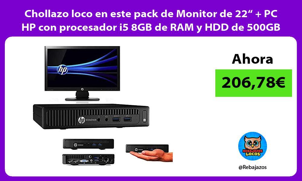 Chollazo loco en este pack de Monitor de 22 PC HP con procesador i5 8GB de RAM y HDD de 500GB