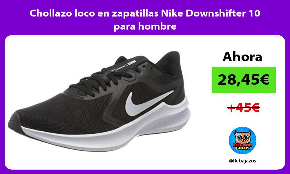 Chollazo loco en zapatillas Nike Downshifter 10 para hombre