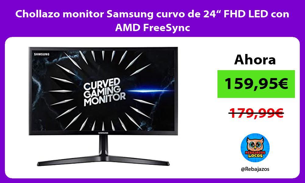 Chollazo monitor Samsung curvo de 24 FHD LED con AMD FreeSync
