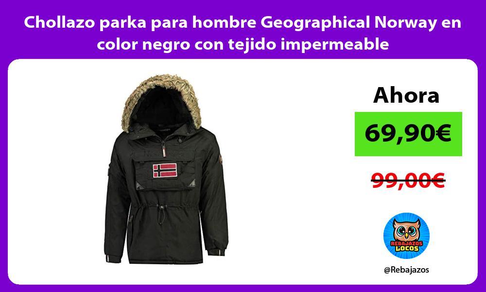 Chollazo parka para hombre Geographical Norway en color negro con tejido impermeable