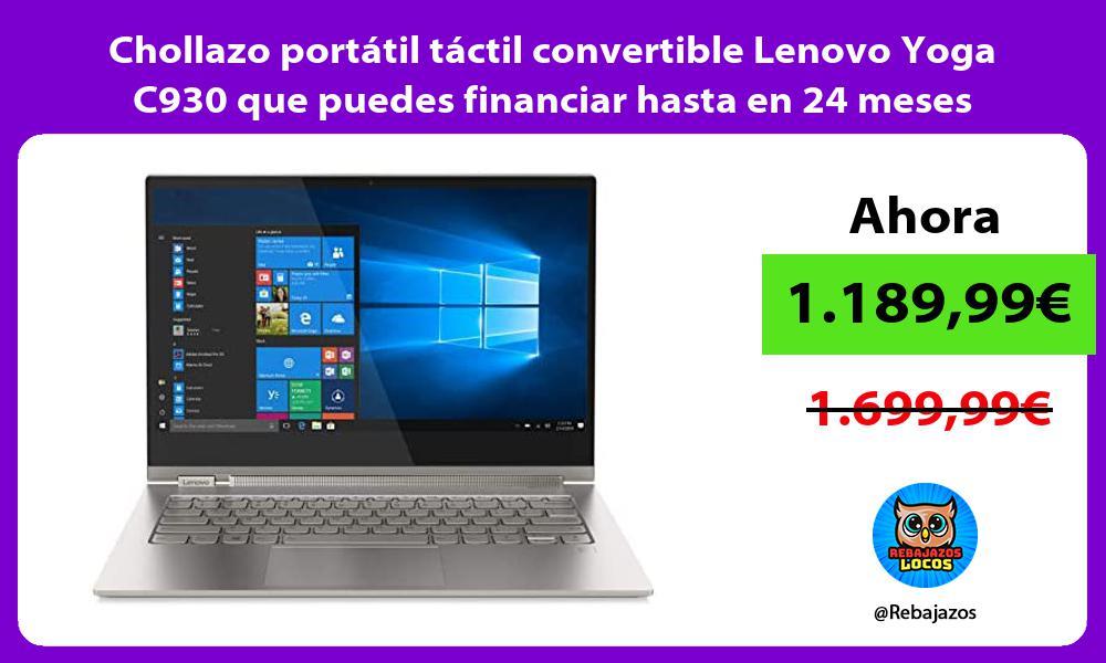 Chollazo portatil tactil convertible Lenovo Yoga C930 que puedes financiar hasta en 24 meses
