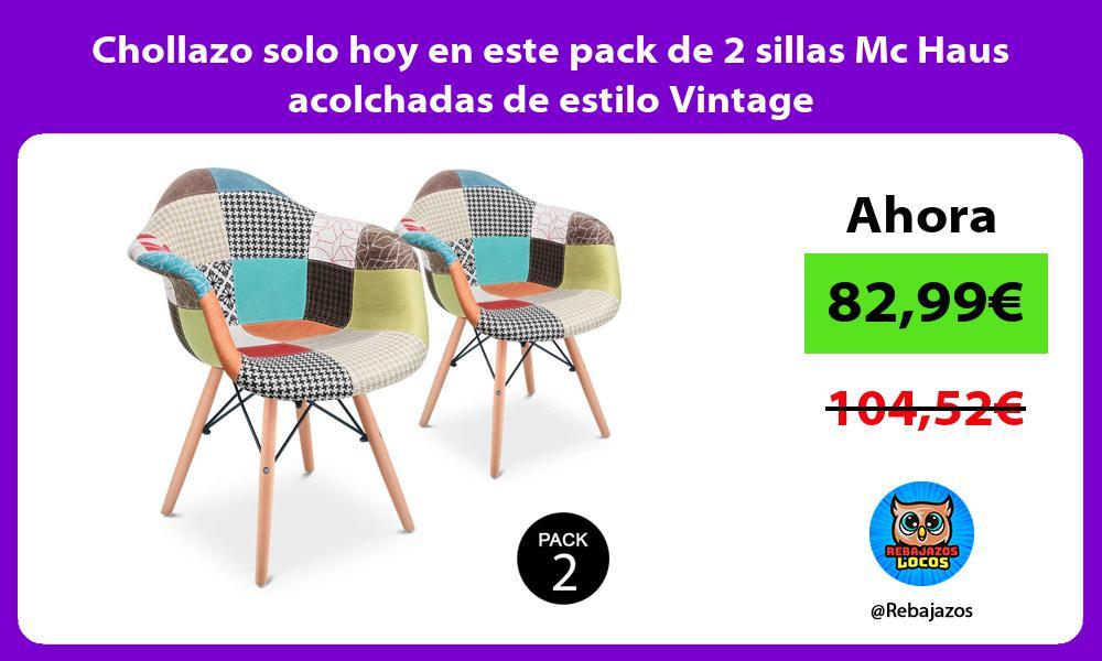 Chollazo solo hoy en este pack de 2 sillas Mc Haus acolchadas de estilo Vintage