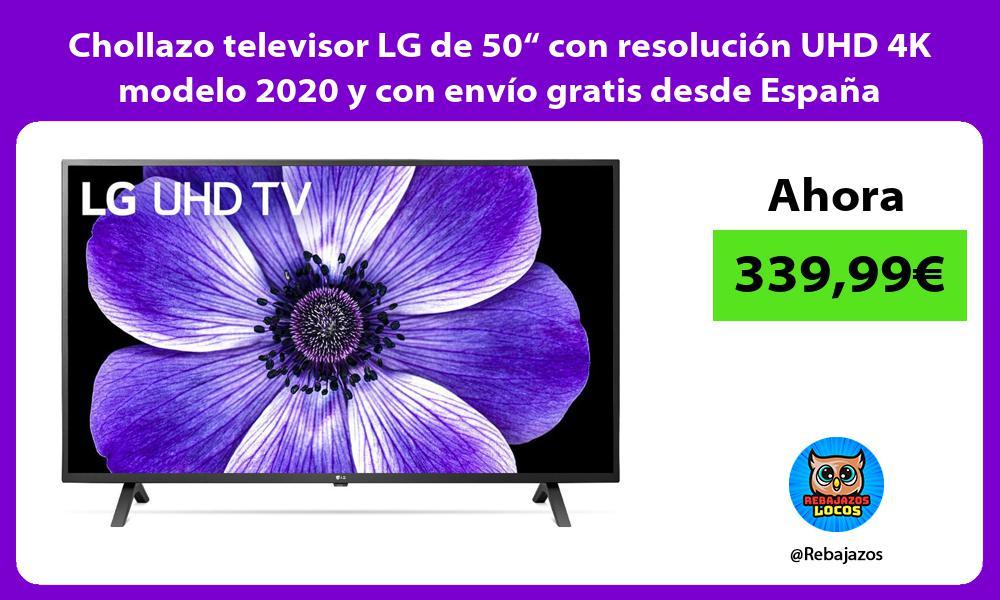 Chollazo televisor LG de 50 con resolucion UHD 4K modelo 2020 y con envio gratis desde Espana
