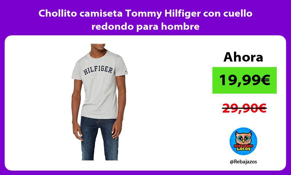 Chollito camiseta Tommy Hilfiger con cuello redondo para hombre