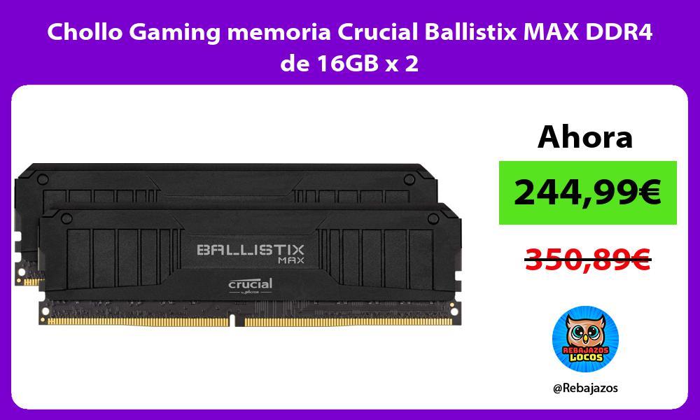 Chollo Gaming memoria Crucial Ballistix MAX DDR4 de 16GB x 2