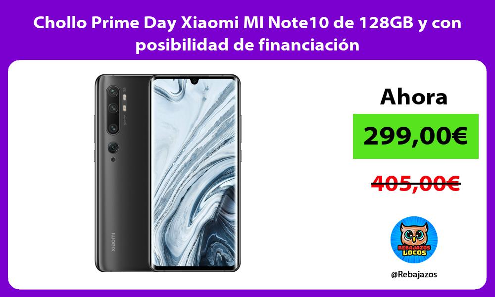 Chollo Prime Day Xiaomi MI Note10 de 128GB y con posibilidad de financiacion