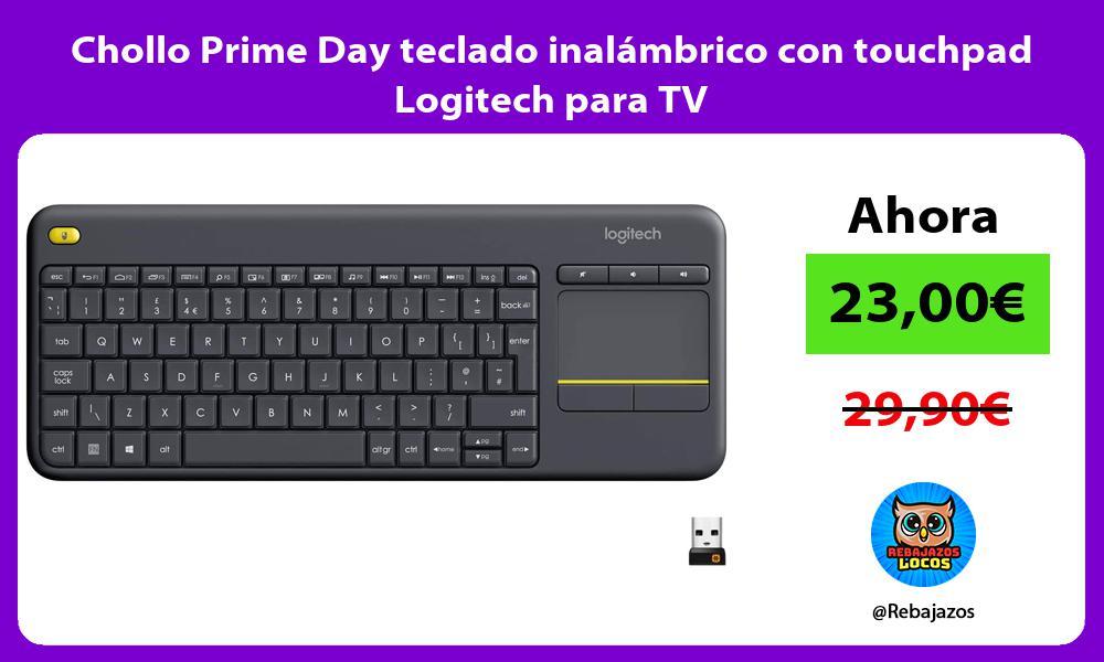 Chollo Prime Day teclado inalambrico con touchpad Logitech para TV