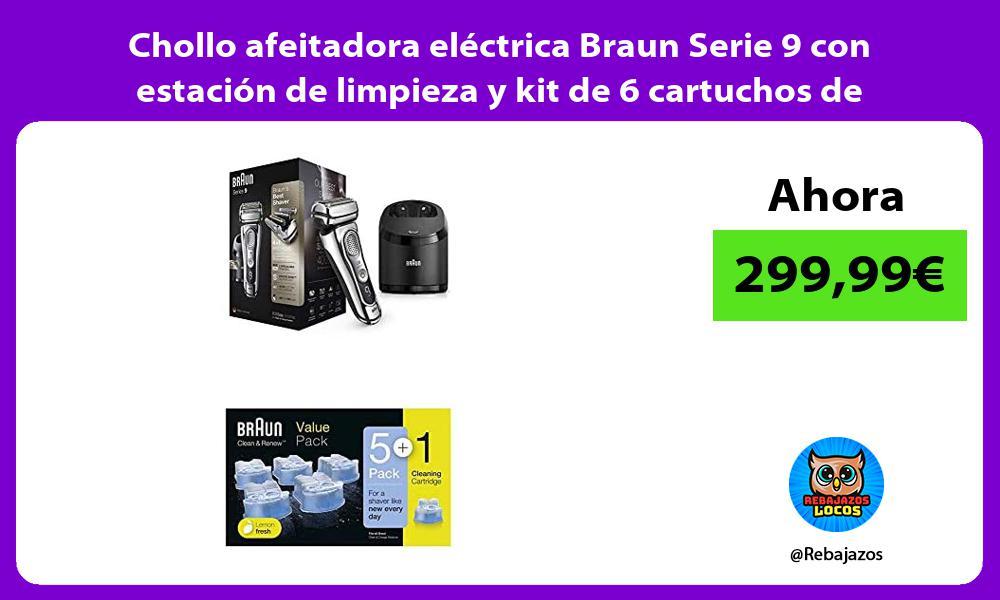 Chollo afeitadora electrica Braun Serie 9 con estacion de limpieza y kit de 6 cartuchos de recarga