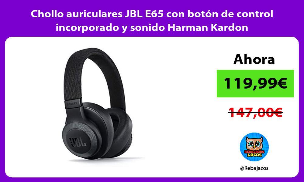 Chollo auriculares JBL E65 con boton de control incorporado y sonido Harman Kardon