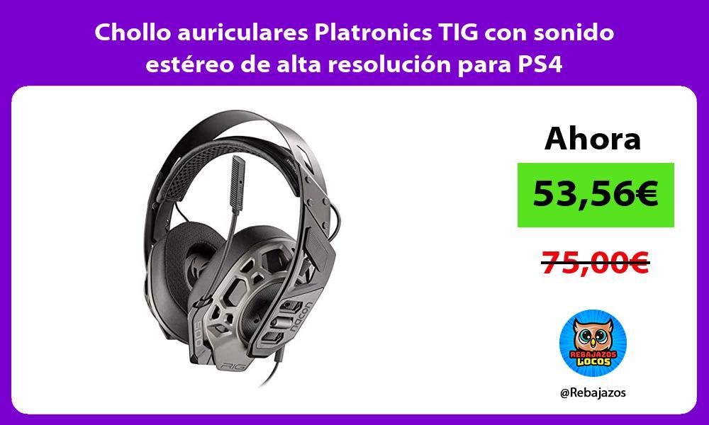 Chollo auriculares Platronics TIG con sonido estereo de alta resolucion para PS4
