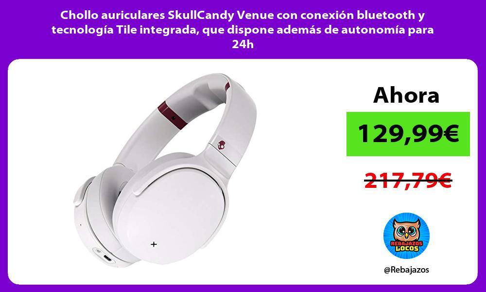 Chollo auriculares SkullCandy Venue con conexion bluetooth y tecnologia Tile integrada que dispone ademas de autonomia para 24h