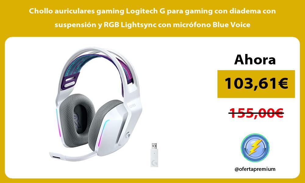 Chollo auriculares gaming Logitech G para gaming con diadema con suspension y RGB Lightsync con microfono Blue Voice