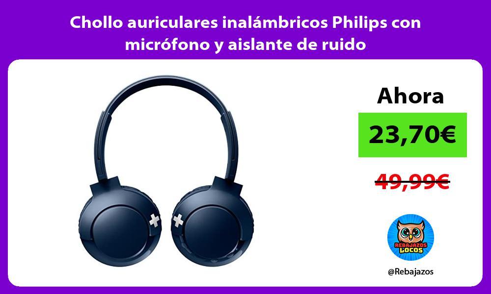 Chollo auriculares inalambricos Philips con microfono y aislante de ruido