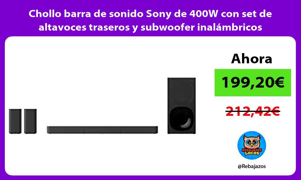 Chollo barra de sonido Sony de 400W con set de altavoces traseros y subwoofer inalambricos