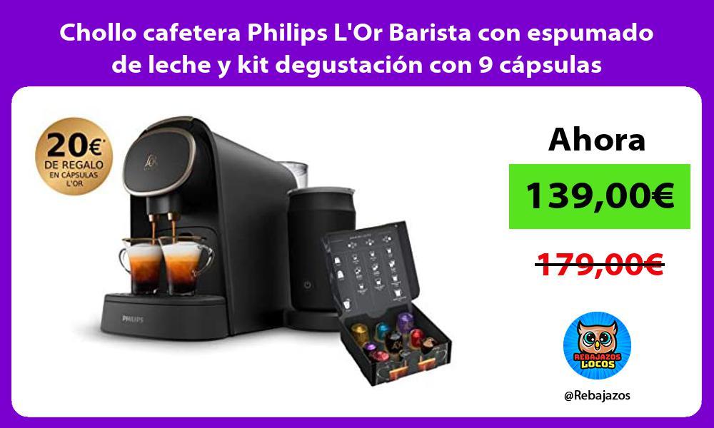 Chollo cafetera Philips LOr Barista con espumado de leche y kit degustacion con 9 capsulas