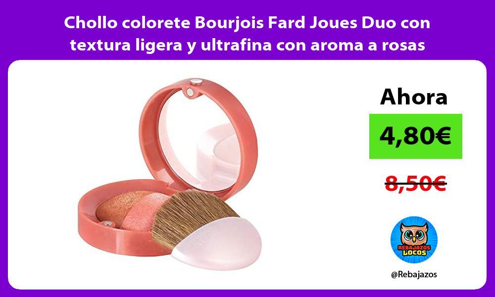Chollo colorete Bourjois Fard Joues Duo con textura ligera y ultrafina con aroma a rosas