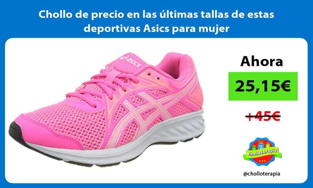 Chollo de precio en las ultimas tallas de estas deportivas Asics para mujer