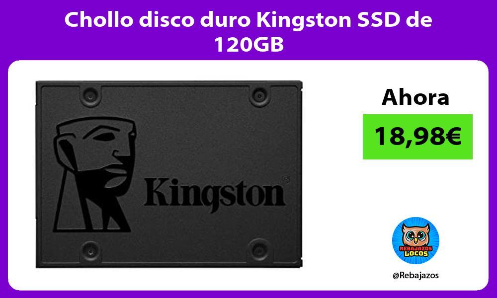 Chollo disco duro Kingston SSD de 120GB