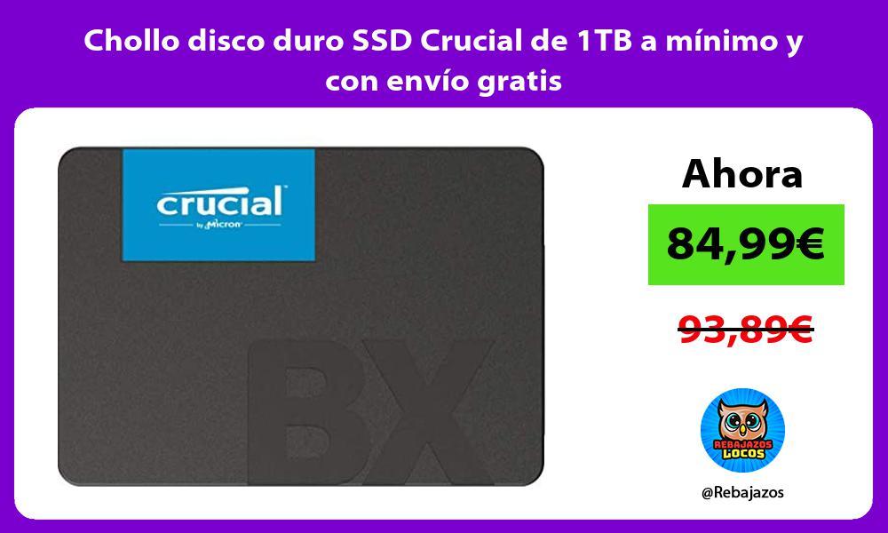 Chollo disco duro SSD Crucial de 1TB a minimo y con envio gratis