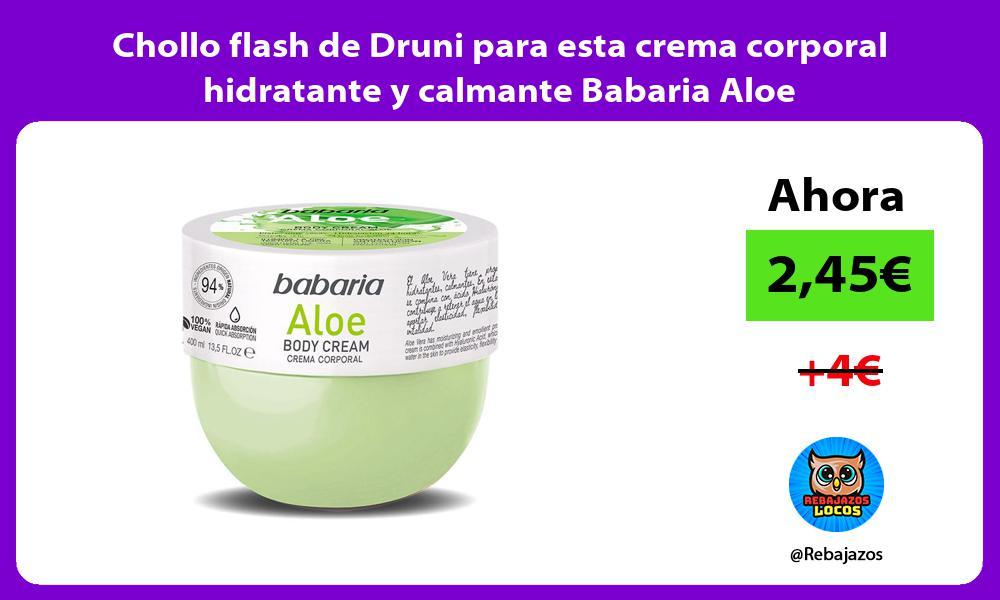 Chollo flash de Druni para esta crema corporal hidratante y calmante Babaria Aloe