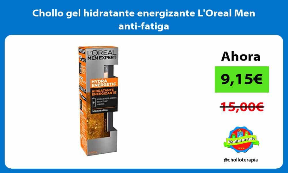 Chollo gel hidratante energizante LOreal Men anti fatiga