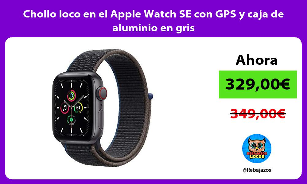 Chollo loco en el Apple Watch SE con GPS y caja de aluminio en gris