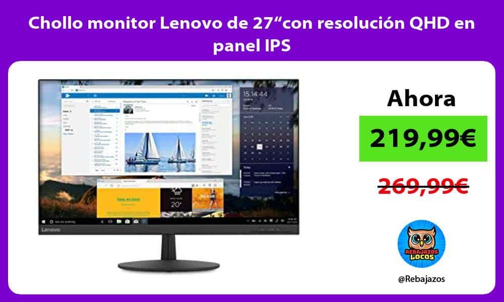 Chollo monitor Lenovo de 27con resolucion QHD en panel IPS