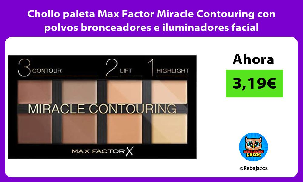Chollo paleta Max Factor Miracle Contouring con polvos bronceadores e iluminadores facial
