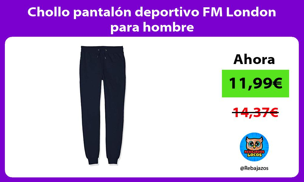 Chollo pantalon deportivo FM London para hombre