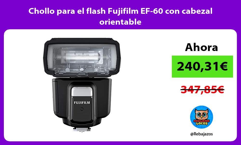 Chollo para el flash Fujifilm EF 60 con cabezal orientable