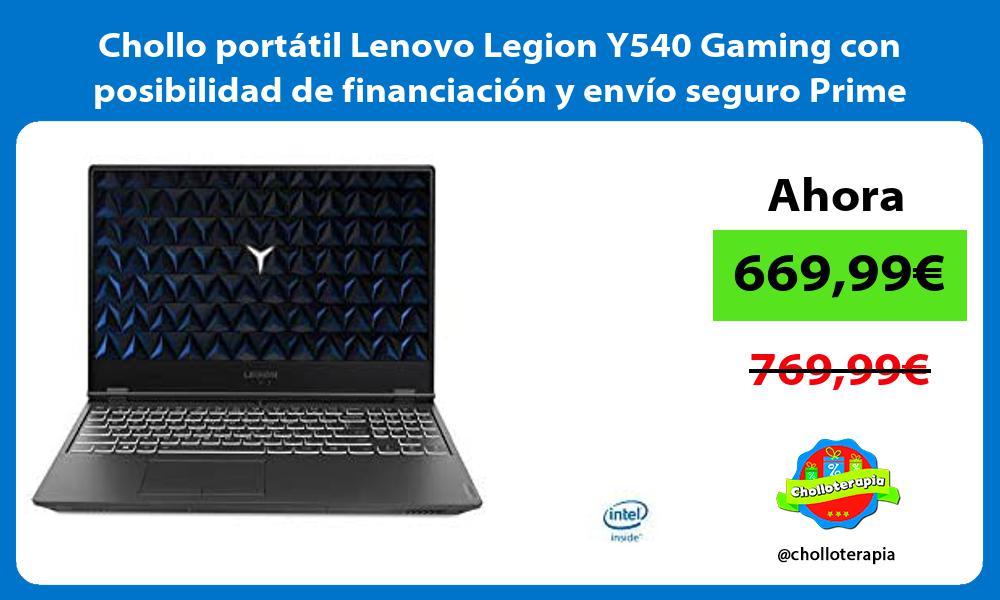 Chollo portatil Lenovo Legion Y540 Gaming con posibilidad de financiacion y envio seguro Prime